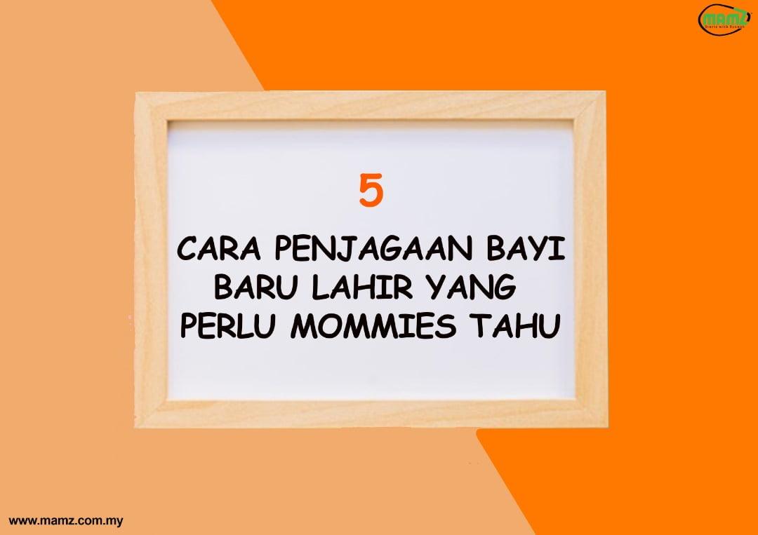 CARA PENJAGAAN BAYI BARU LAHIR YANG PERLU MOMMIES TAHU!